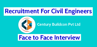 Recruitment For Civil Engineers Century Buildcon Pvt Ltd Face to Face Interview