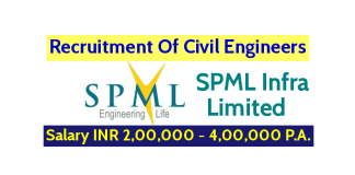 SPML Infra Limited Hiring Civil Engineers Salary INR 2,00,000 - 4,00,000 P.A.