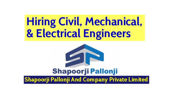 Shapoorji Pallonji Groups Hiring Civil, Mechanical, & Electrical Engineers Apply Now