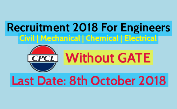 CPCL Recruitment 2018 For Engineers – Civil Mechanical Chemical Electrical - Without GATE - Last Date 8th October 2018