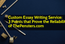 Custom Essay Writing Service 3 Points that Prove the Reliability of ThePensters.com