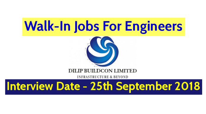 Dilip Buildcon Ltd Walk-In Jobs For Engineers Interview Date - 25th September 2018