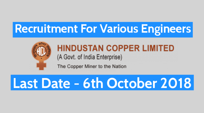 Hindustan Copper Limited (HCL) Recruitment 2018 For Engineers 110 Post For Engineers Last Date - 06102018