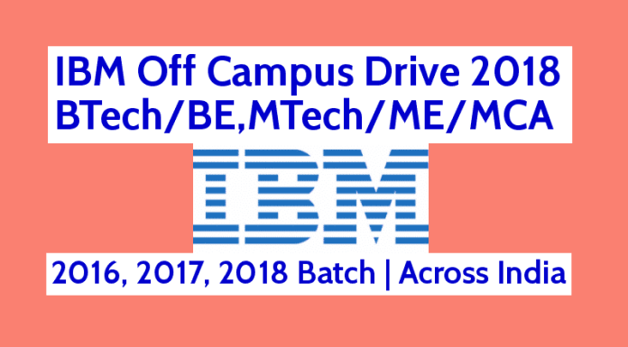 IBM Off Campus Drive 2018 BTechBE,MTechMEMCA 2016, 2017, 2018 Batch Across India