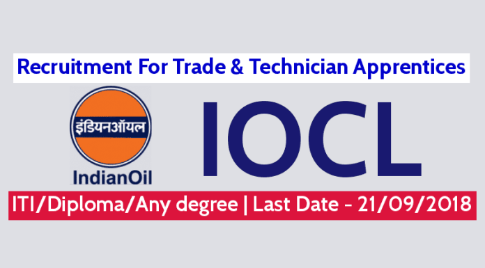 IOCL Recruitment For Trade & Technician Apprentices ITIDiplomaAny degree Last Date - 21092018