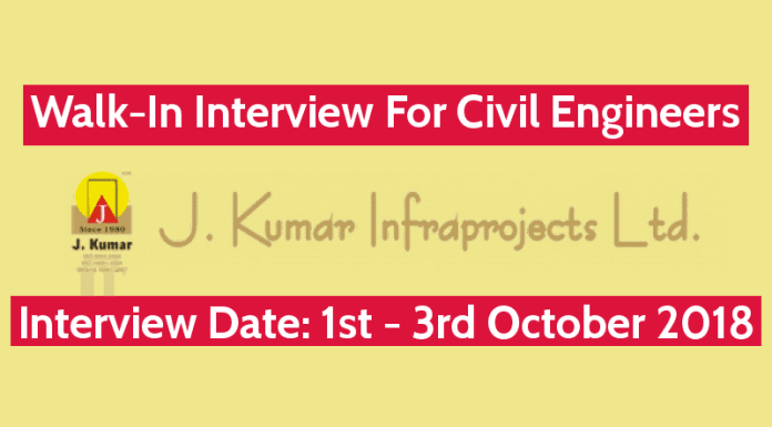 J. Kumar Infraprojects Ltd Walk-In For Civil Engineers B.TechB.E.Diploma Interview Date - 1st - 3rd October 2018