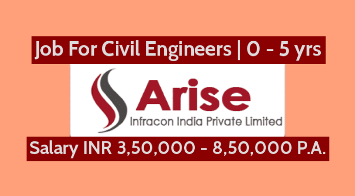 Job For Civil Engineers 0 - 5 yrs 3,50,000 - 8,50,000 P.A. Arise Infracon India Pvt Ltd