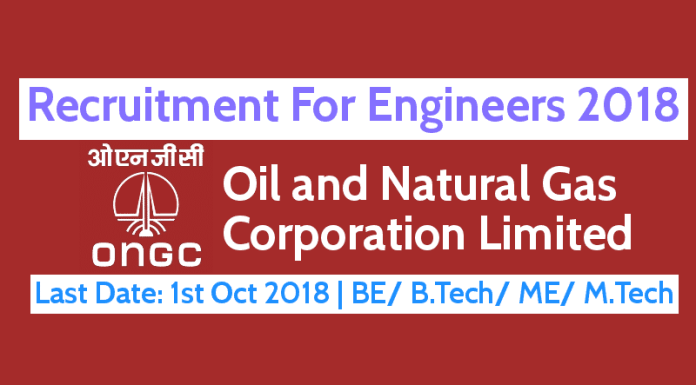 ONGC Recruitment For Engineers 2018 Last Date 1st Oct 2018 BE B.Tech ME M.Tech Graduate Trainees
