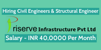 Priserve Infrastructure Pvt Ltd Hiring Civil Engineers & Structural Engineer Salary INR 40,0000 Per Month
