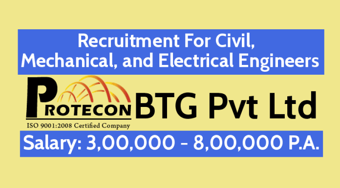 Protecon BTG Pvt Ltd Recruitment For Civil, Mechanical, and Electrical Engineers 0 - 5 yrs Salary 3,00,000 - 8,00,000 P.A.