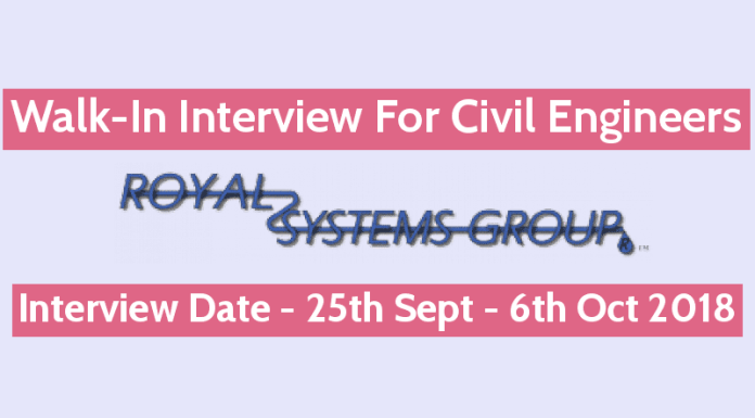 Royal Group System Walk-In For Civil Engineers Interview Date - 25th September - 6th October 2018