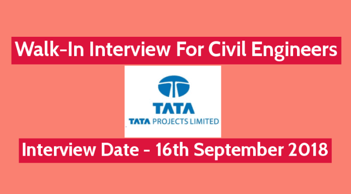 Tata Projects Limited Walk-In For Civil Engineers Interview Date - 16th September 2018
