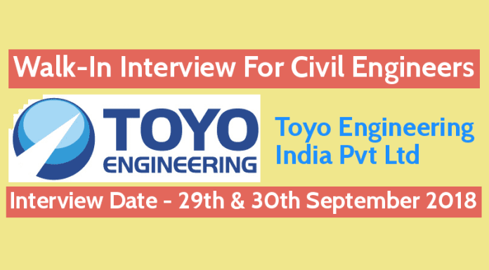 Toyo Engineering India Pvt Ltd Walk-In For Civil Engineers Interview Date - 29th & 30th September 2018