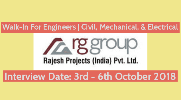 Walk-In For Engineers Civil, Mechanical, & Electrical 3rd - 6th October 2018 Rajesh Projects (India) Pvt Ltd