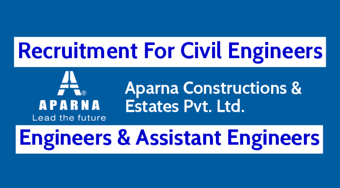 Aparna Constructions Recruitment For Civil Engineers Engineers & Assistant Engineers
