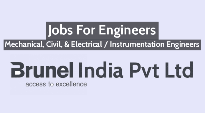 Brunel India Pvt Ltd Jobs For Engineers Mechanical, Civil, & Electrical Instrumentation Engineers