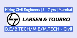 Larsen & Toubro Hiring Civil Engineers 3 - 7 yrs Mumbai B.E B.TECHM.EM.TECH