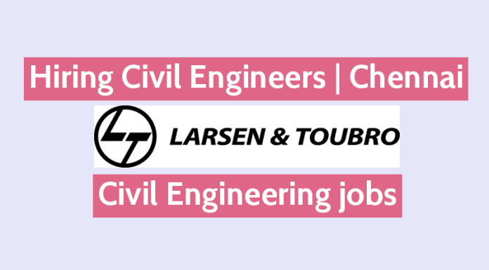 Larsen & Toubro Ltd Is Hiring Civil Engineers Chennai Civil Engineering jobs