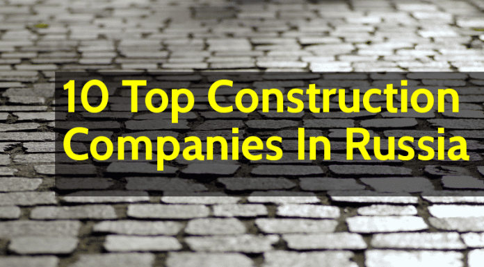 List Of 10 Top Construction Companies In Russia