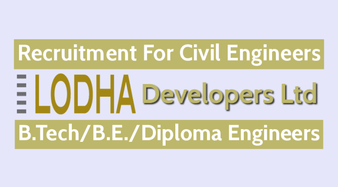 Lodha Developers Ltd Recruitment For Civil Engineers B.TechB.E.Diploma Engineers