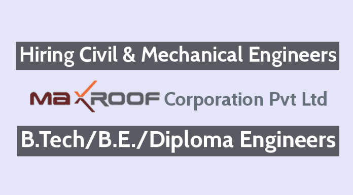 Maxroof Corporation Pvt Ltd Is Hiring Civil & Mechanical Engineers B.TechB.E.Diploma Engineers