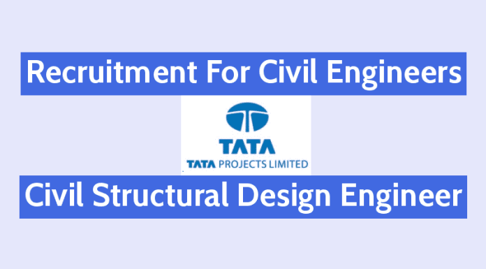 Recruitment For Civil Engineers Tata Projects Limited Civil Structural Design