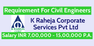 Requirement For Civil Engineers K Raheja Corp Salary INR 7,00,000 - 15,00,000 P.A.