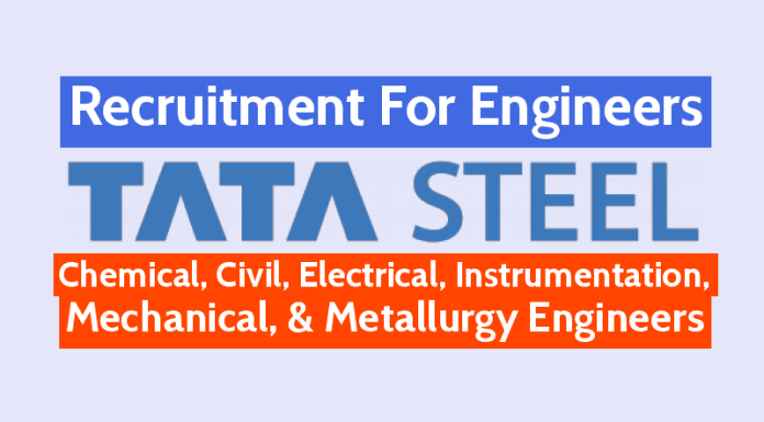 TATA Steel Recruitment For Engineers Chemical, Civil, Electrical, Instrumentation, Mechanical, & Metallurgy Engineers