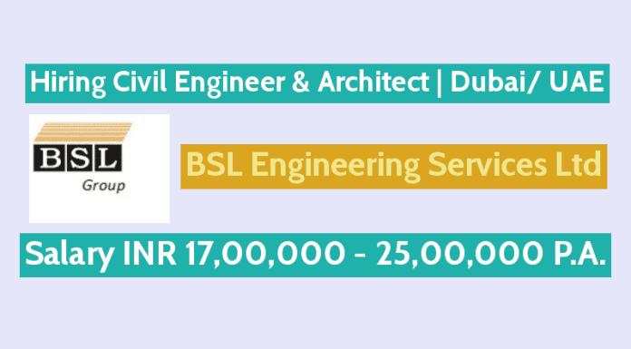 BSL Engineering Services Ltd Hiring Civil Engineer & Architect Dubai UAE Salary INR 17,00,000 - 25,00,000 P.A.