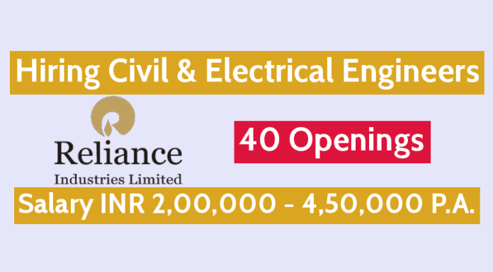 Reliance Industries Hiring Civil & Electrical Engineers 40 Openings Salary INR 2,00,000 - 4,50,000 P.A.