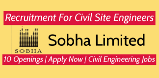 Sobha Limited Recruitment For Civil Site Engineers 10 Openings Apply Now