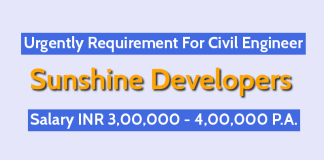Sunshine Developers Urgently Requirement For Civil Engineer Salary INR 3,00,000 - 4,00,000 P.A.