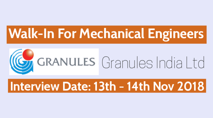 Walk-In For Mechanical Engineers Granules India Ltd Date - 13th - 14th November 2018