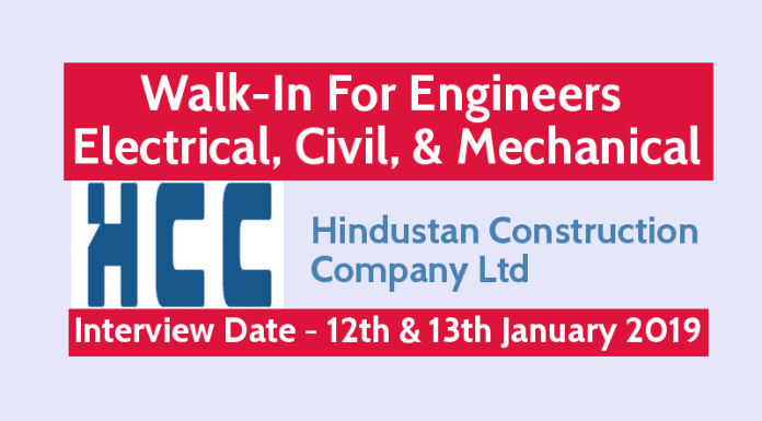 HCC Ltd Jobs - Walk-In For Engineers - Electrical, Civil, & Mechanical Interview Date - 12th & 13th January 2019