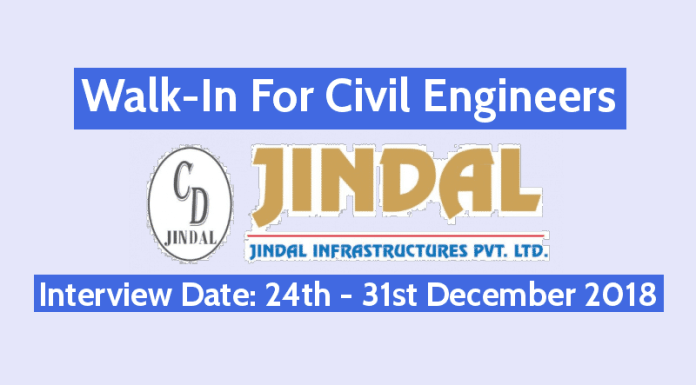 Jindal Infrastructures Pvt Ltd Walk-In For Civil Engineers Interview Date 24th - 31st December 2018