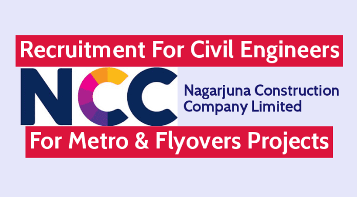 NCC Limited Recruitment For Civil Engineers Planning Engineers For Metro & Flyovers Projects