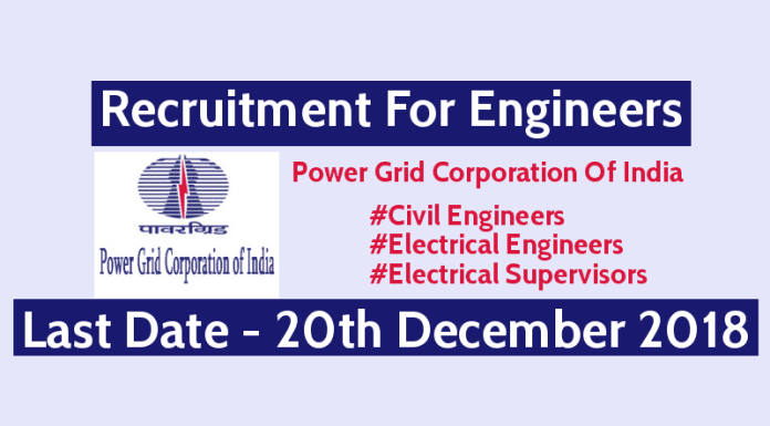 PGCIL Recruitment For Engineers - Civil & Electrical Candidates May Apply Last Date - 20122018