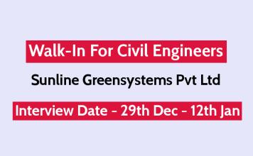 Sunline Greensystems Pvt Ltd Walk-In For Civil Engineers Interview Date - 29th Dec - 12th Jan