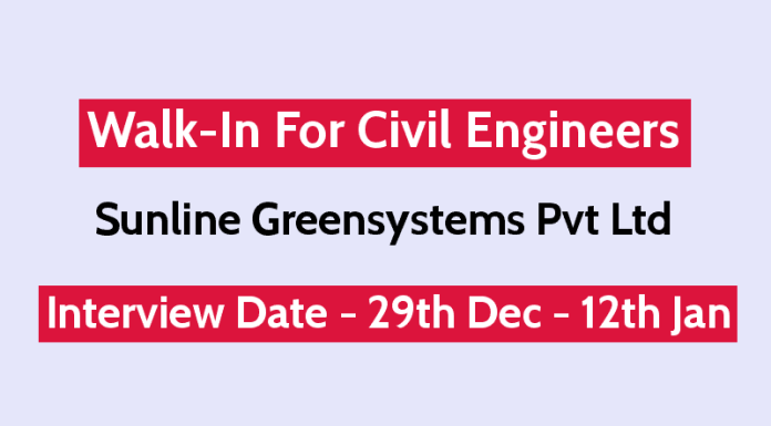 Sunline Greensystems Pvt Ltd Walk-In For Civil Engineers Interview Date - 29th Dec - 12th Jan