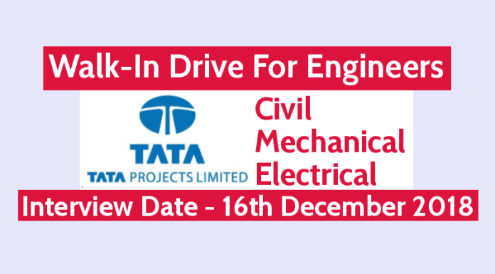 Tata Projects Ltd Walk-In Drive For Engineers Civil, Mechanical, & Electrical Interview Date - 16th December 2018