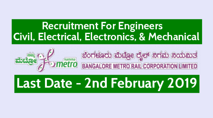 BMRCL Recruitment For Engineers Civil, Electrical, Electronics, & Mechanical Last Date - 02-02-2019