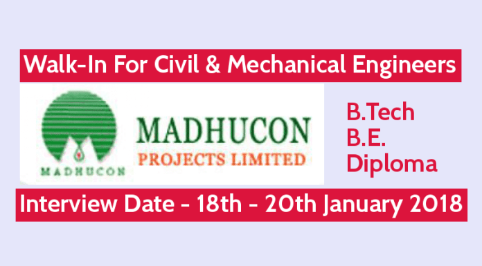 Madhucon Projects Ltd Walk-In For Civil & Mechanical Engineers B.TechB.E.Diploma Interview Date - 18th - 20th January 2018