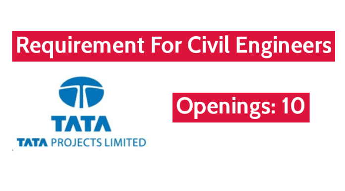 Requirement For Civil Engineers Tata Projects Ltd Openings 10