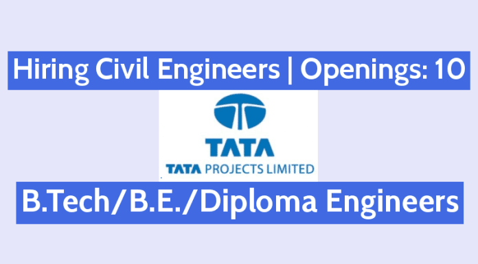 Tata Projects Limited Hiring Civil Engineers Openings 10 B.TechB.E.Diploma Engineers