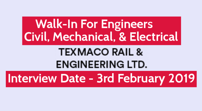 Texmaco Rail & Engineering Ltd Walk-In For Engineers Civil, Mechanical, & Electrical Interview Date - 3rd February 2019