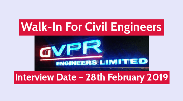 GVPR Engineers Ltd Walk-In For Civil Engineers Interview Date – 28th February 2019