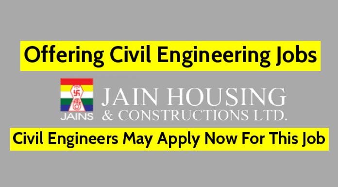 Jain Housing Constructions Ltd Offering Civil Engineering Jobs   Hiring Civil Engineers