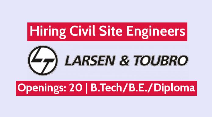 Larsen & Toubro Ltd Hiring Civil Site Engineers Openings 20 B.TechB.E.Diploma Engineers