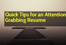 Quick Tips for an Attention - Grabbing Resume