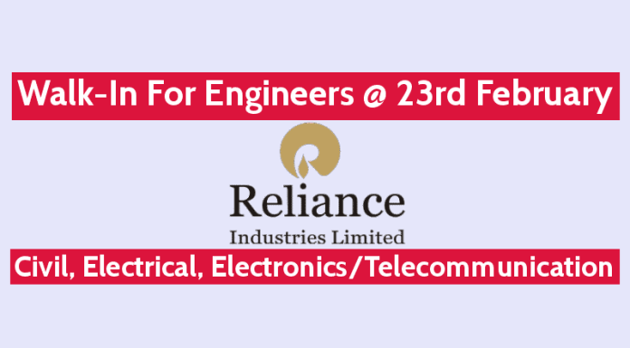 Reliance Industries Walk-In For Engineers @ 23rd February Civil, Electrical, ElectronicsTelecommunication